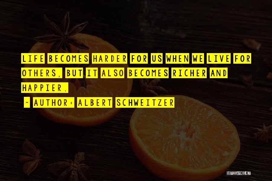 Live Happier Quotes By Albert Schweitzer