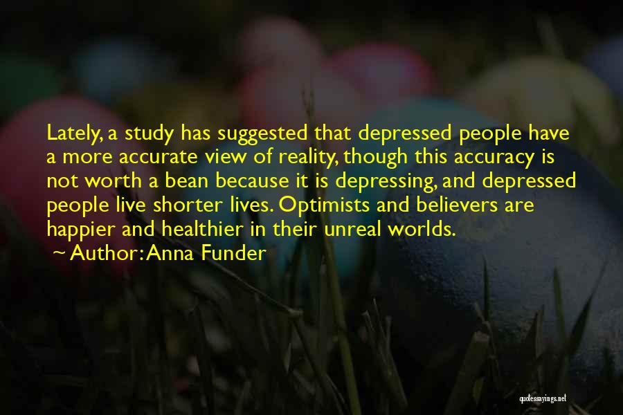 Live Happier Quotes By Anna Funder