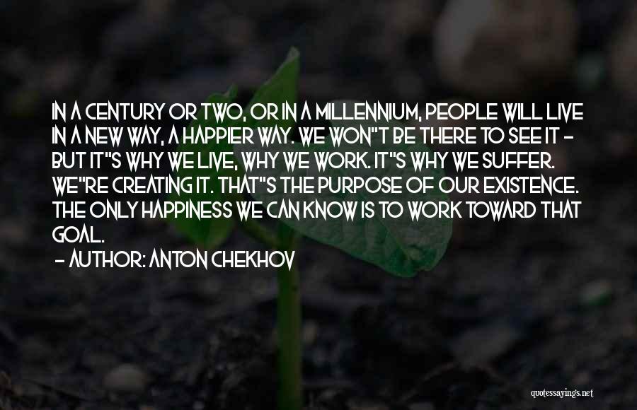 Live Happier Quotes By Anton Chekhov