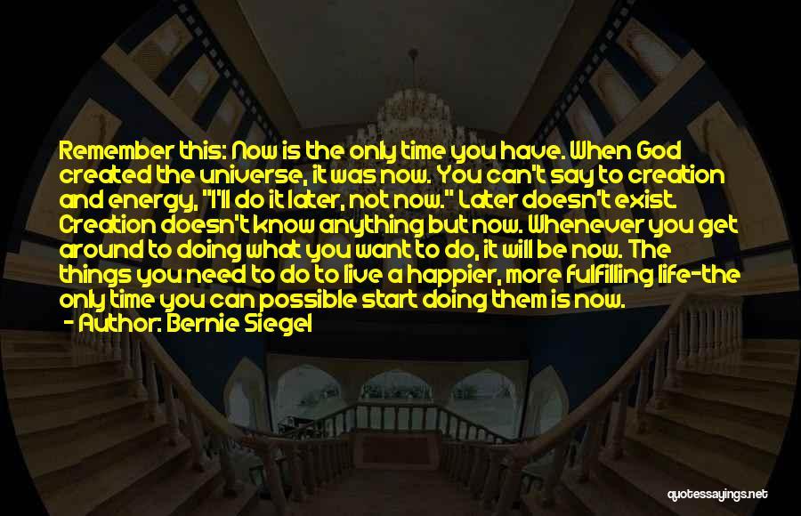 Live Happier Quotes By Bernie Siegel