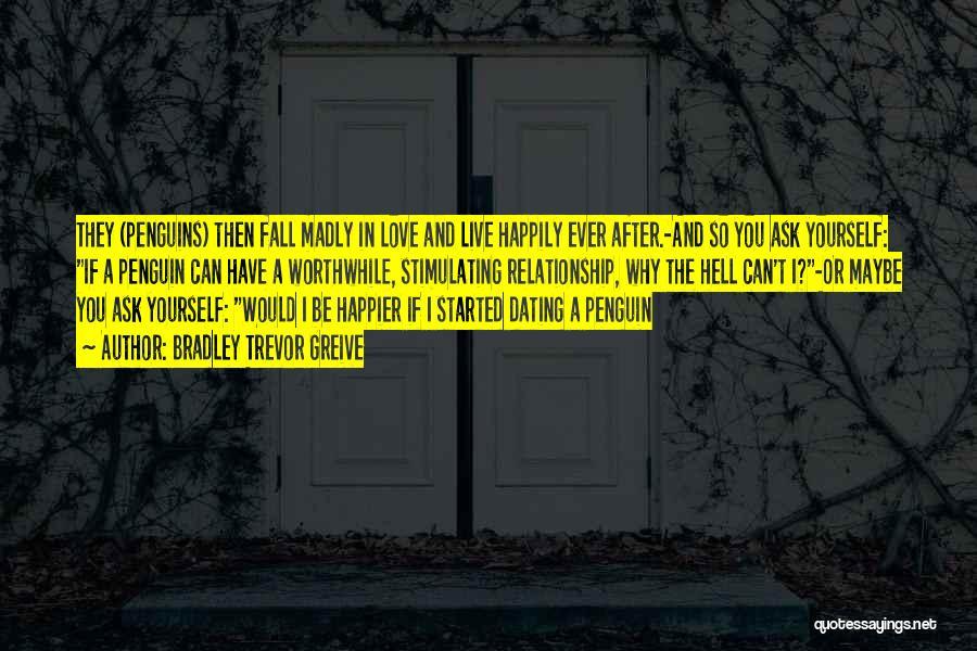 Live Happier Quotes By Bradley Trevor Greive