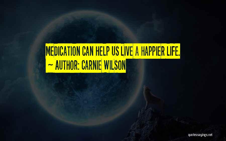 Live Happier Quotes By Carnie Wilson