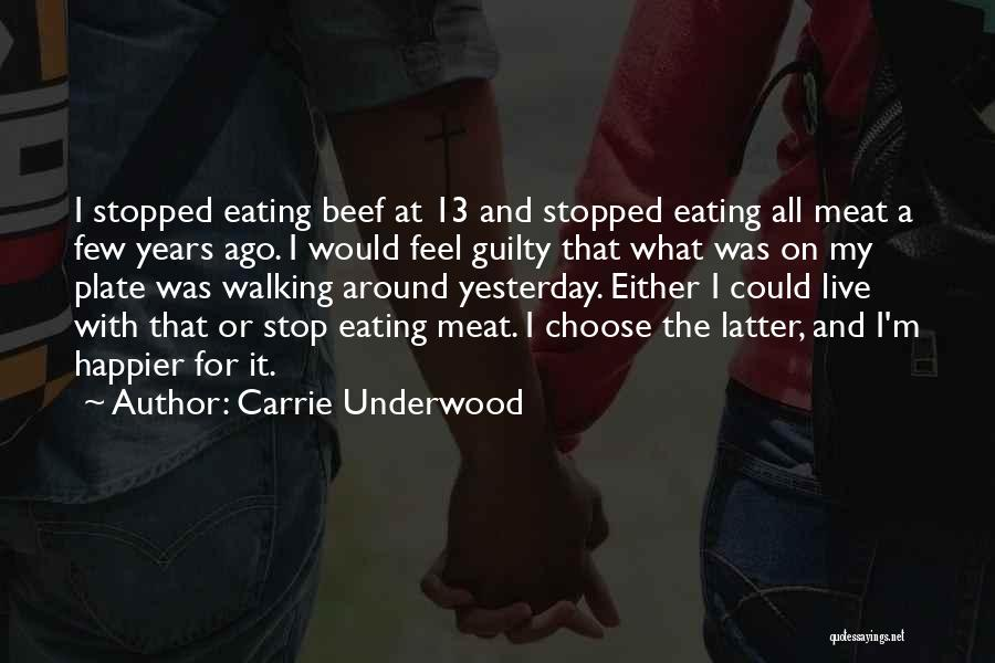 Live Happier Quotes By Carrie Underwood