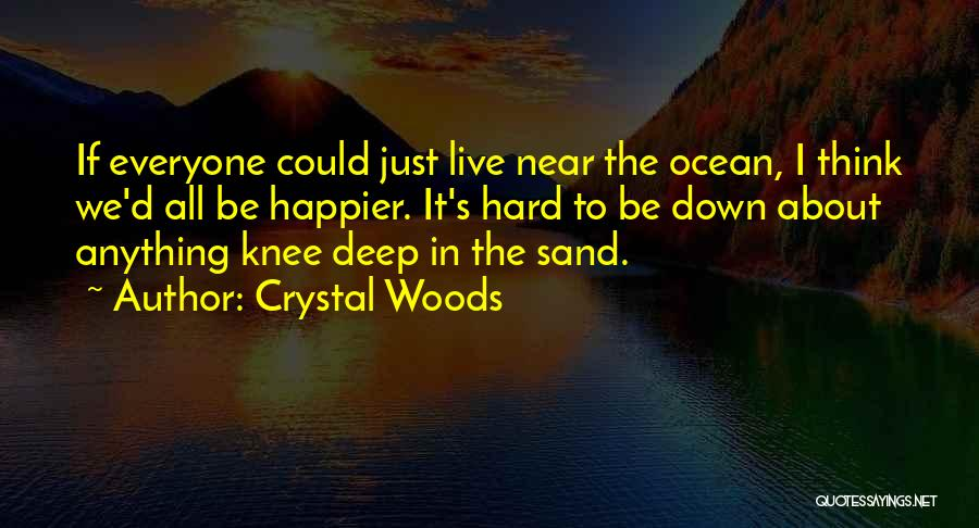 Live Happier Quotes By Crystal Woods