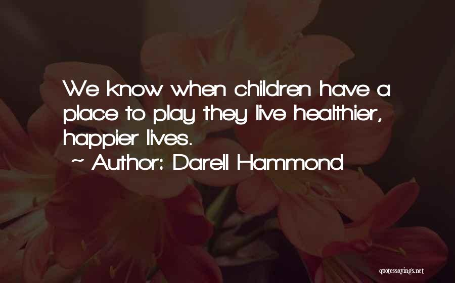 Live Happier Quotes By Darell Hammond