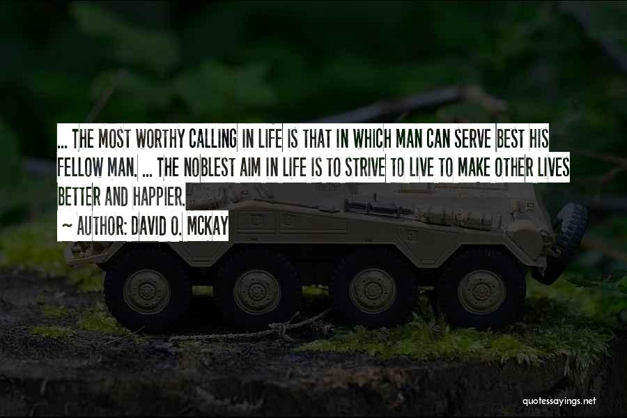 Live Happier Quotes By David O. McKay