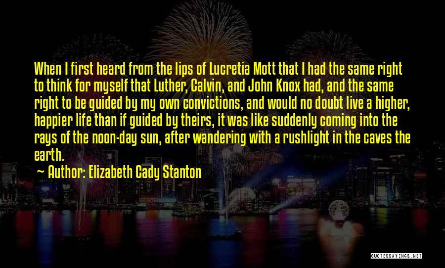 Live Happier Quotes By Elizabeth Cady Stanton