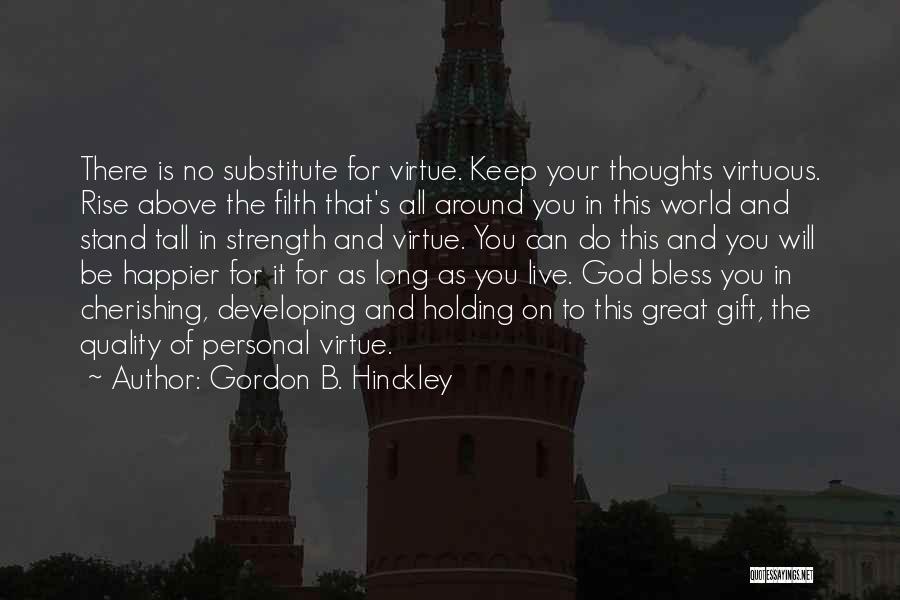 Live Happier Quotes By Gordon B. Hinckley