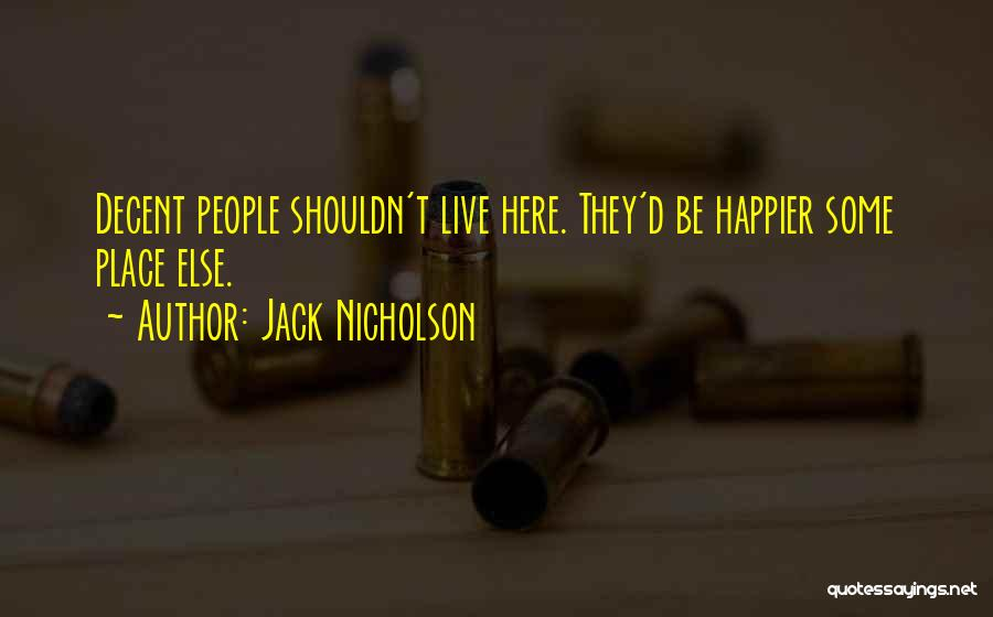 Live Happier Quotes By Jack Nicholson