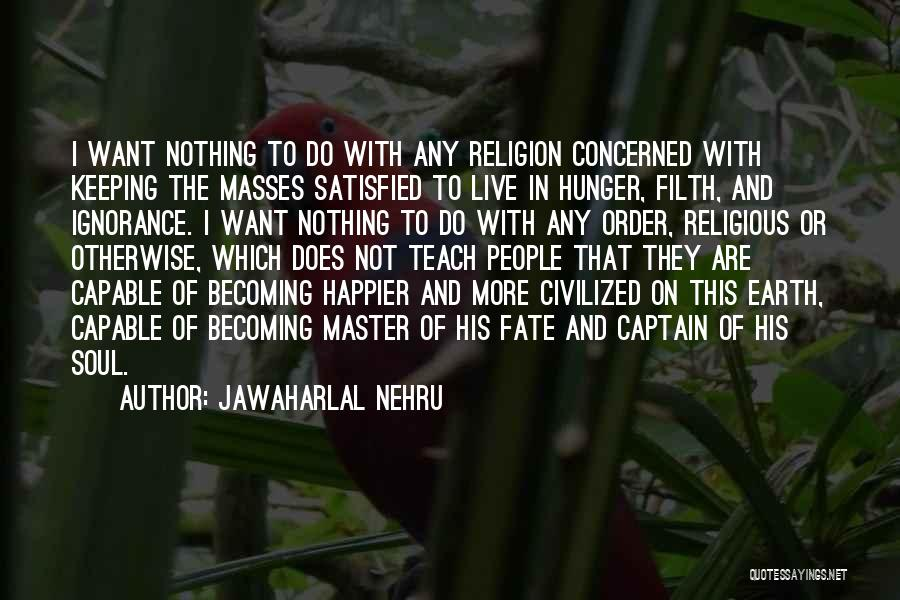 Live Happier Quotes By Jawaharlal Nehru