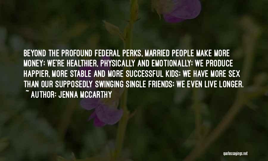 Live Happier Quotes By Jenna McCarthy