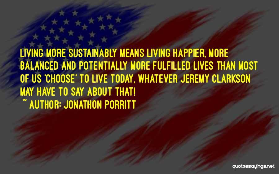 Live Happier Quotes By Jonathon Porritt