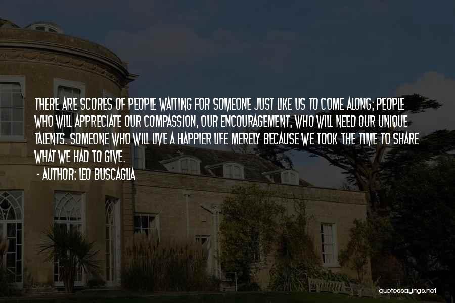 Live Happier Quotes By Leo Buscaglia