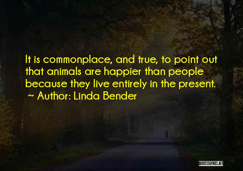 Live Happier Quotes By Linda Bender