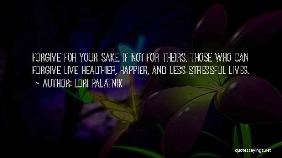 Live Happier Quotes By Lori Palatnik