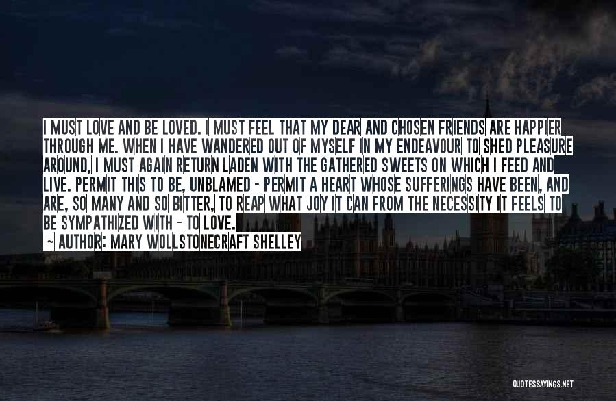 Live Happier Quotes By Mary Wollstonecraft Shelley