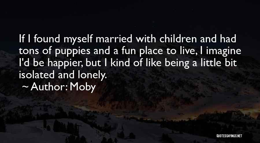Live Happier Quotes By Moby