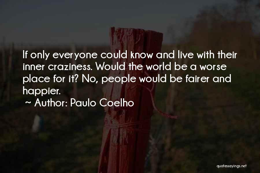 Live Happier Quotes By Paulo Coelho