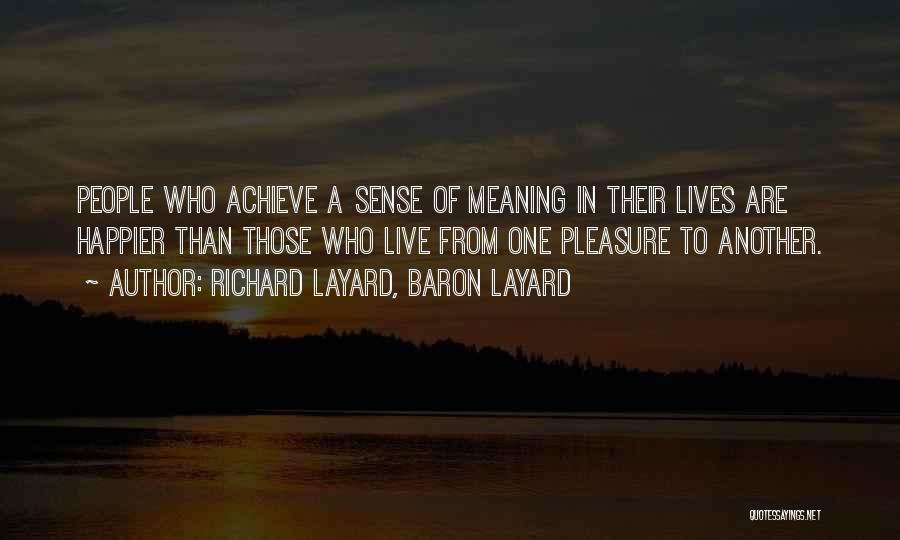 Live Happier Quotes By Richard Layard, Baron Layard