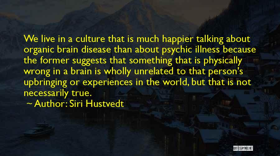 Live Happier Quotes By Siri Hustvedt