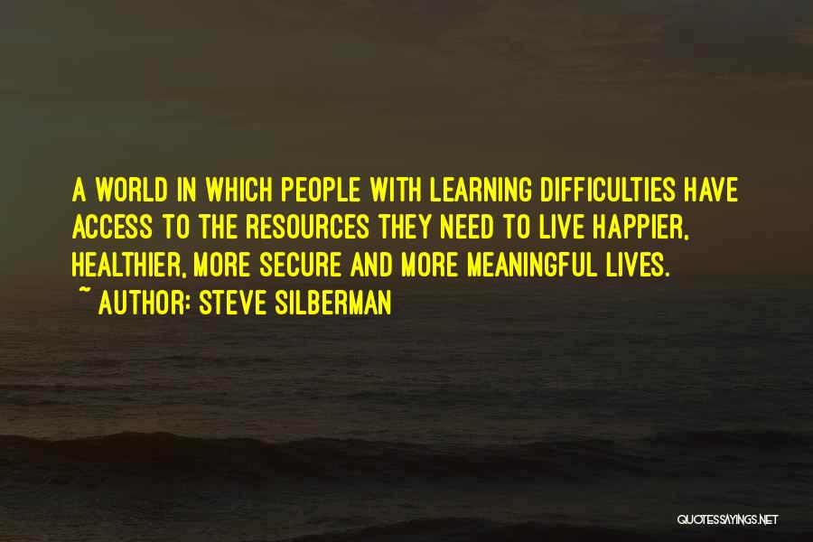 Live Happier Quotes By Steve Silberman