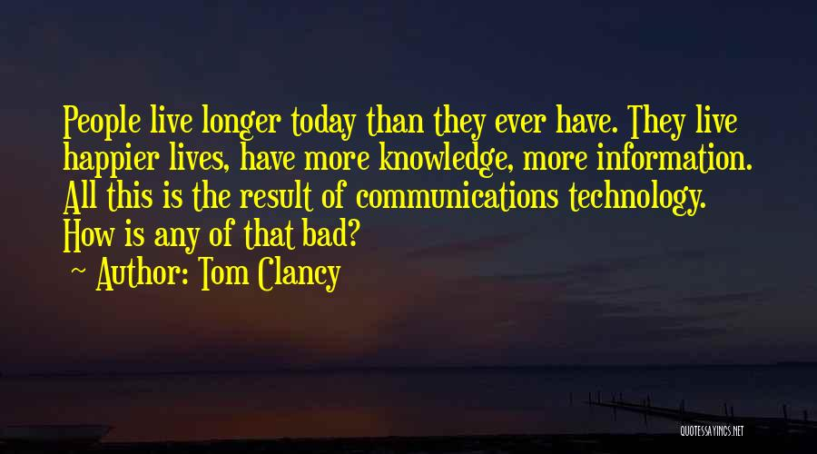 Live Happier Quotes By Tom Clancy