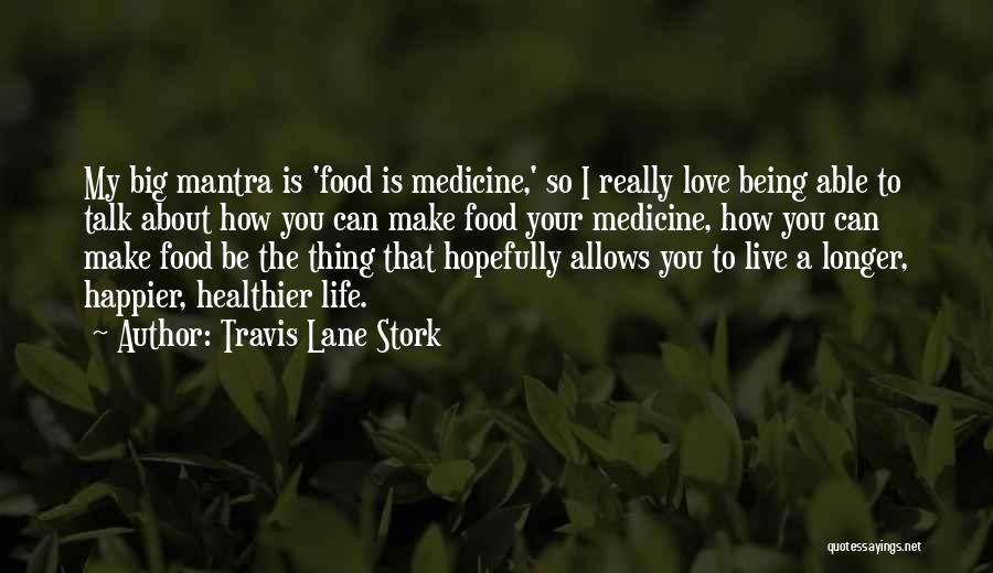Live Happier Quotes By Travis Lane Stork