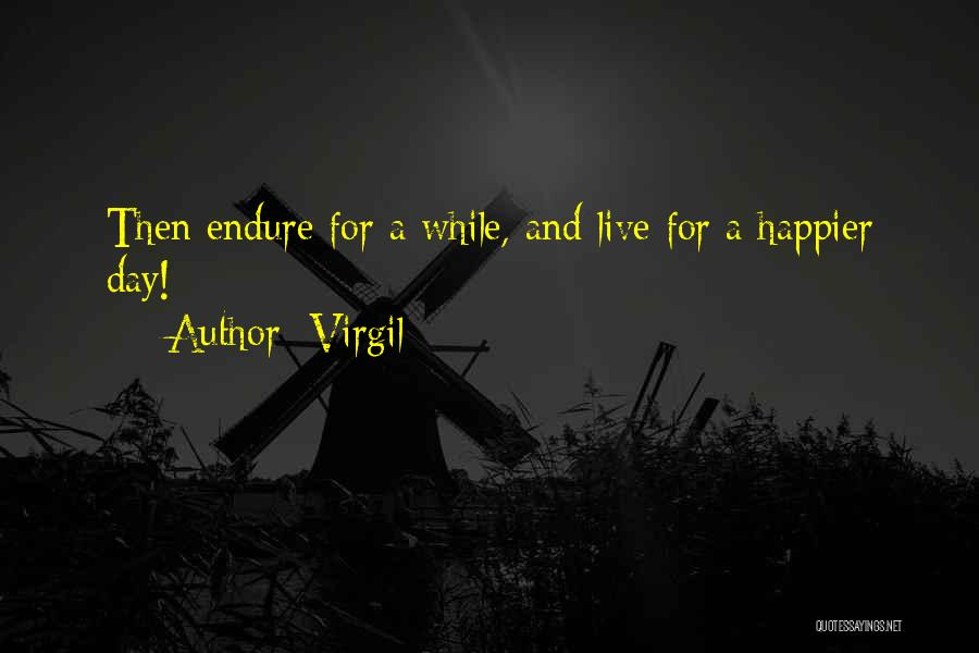 Live Happier Quotes By Virgil