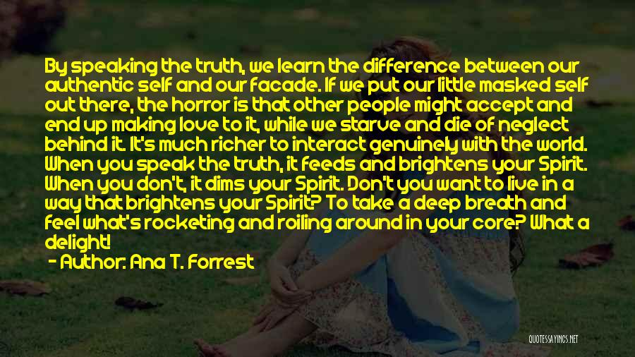 Live It Learn It Love It Quotes By Ana T. Forrest