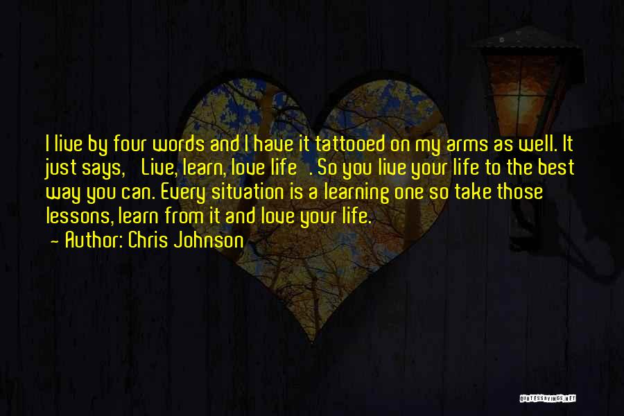 Live It Learn It Love It Quotes By Chris Johnson