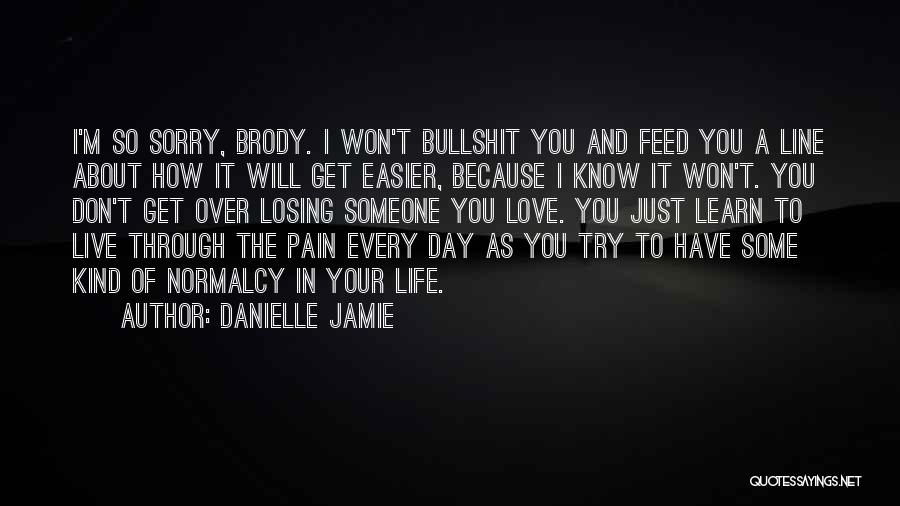 Live It Learn It Love It Quotes By Danielle Jamie