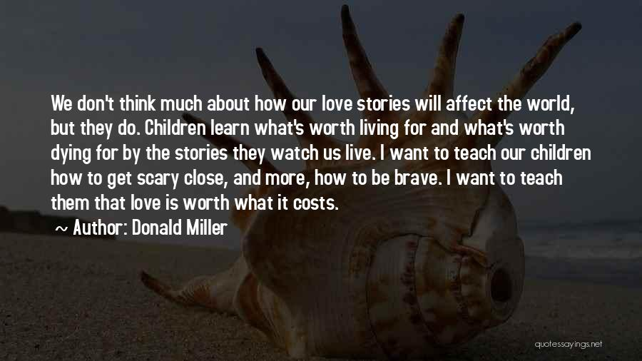 Live It Learn It Love It Quotes By Donald Miller