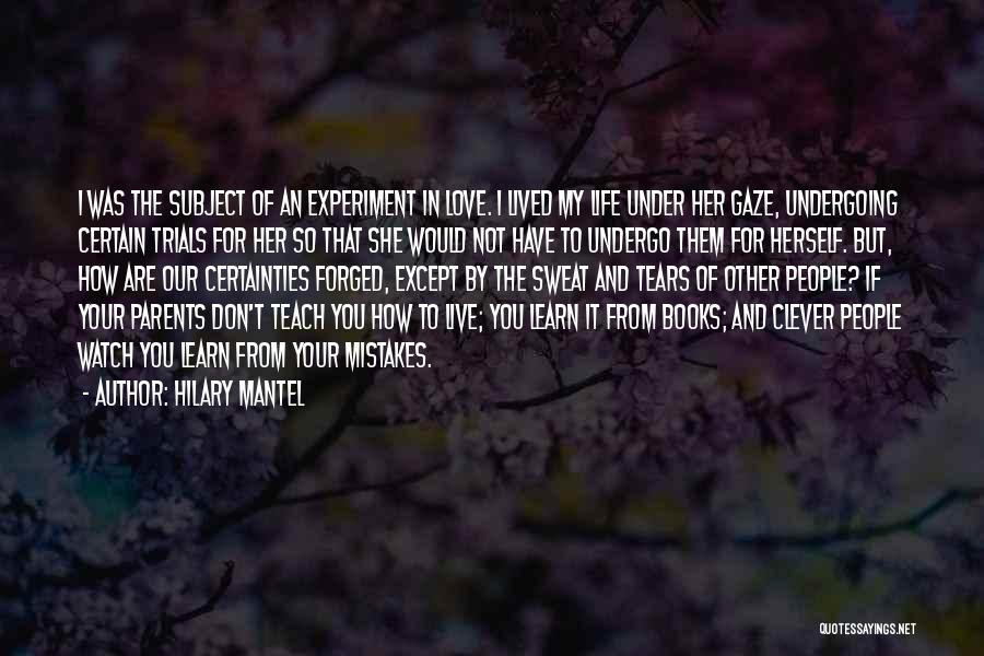 Live It Learn It Love It Quotes By Hilary Mantel