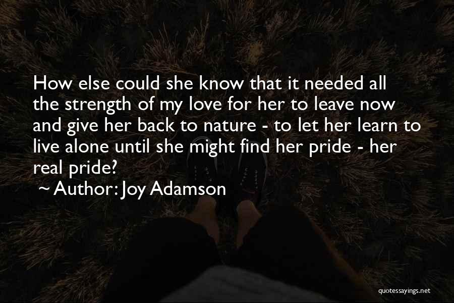 Live It Learn It Love It Quotes By Joy Adamson