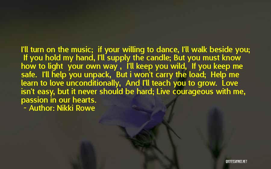 Live It Learn It Love It Quotes By Nikki Rowe
