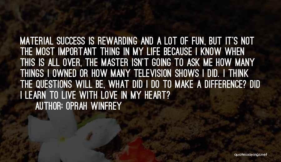 Live It Learn It Love It Quotes By Oprah Winfrey