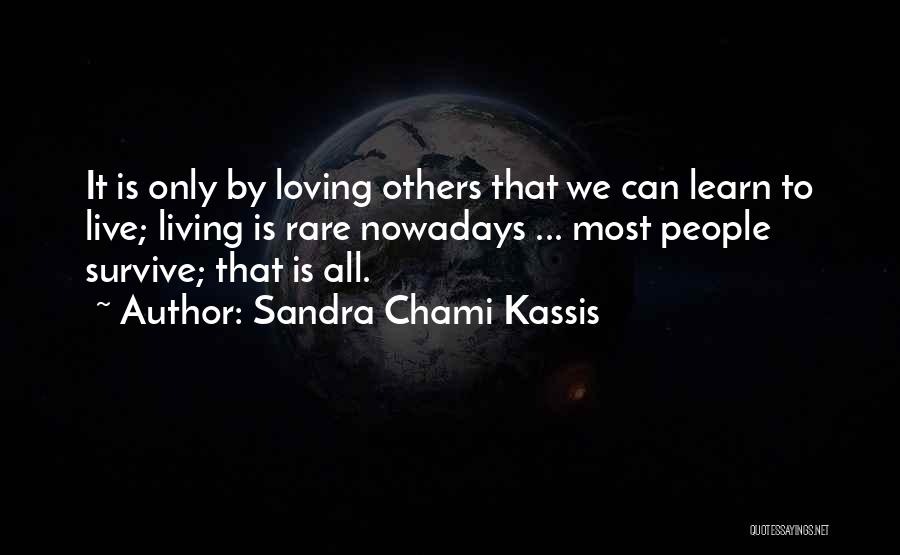 Live It Learn It Love It Quotes By Sandra Chami Kassis