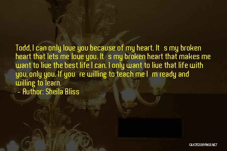 Live It Learn It Love It Quotes By Sheila Bliss