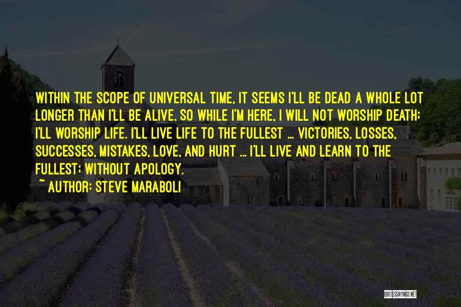 Live It Learn It Love It Quotes By Steve Maraboli