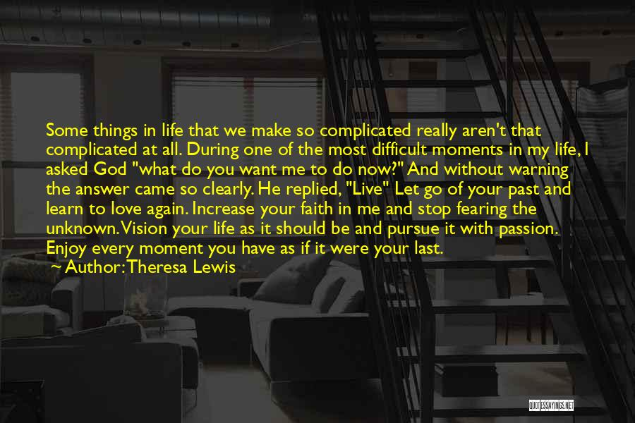 Live It Learn It Love It Quotes By Theresa Lewis