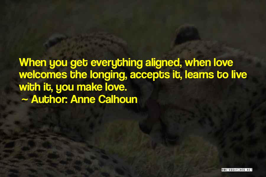 Live It Love It Quotes By Anne Calhoun