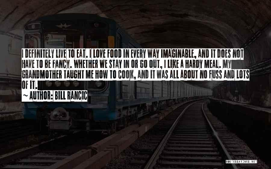 Live It Love It Quotes By Bill Rancic
