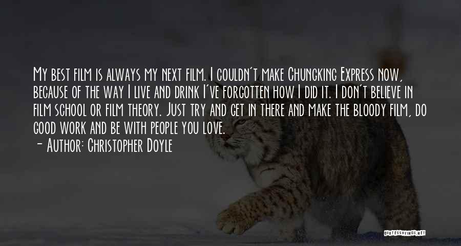 Live It Love It Quotes By Christopher Doyle
