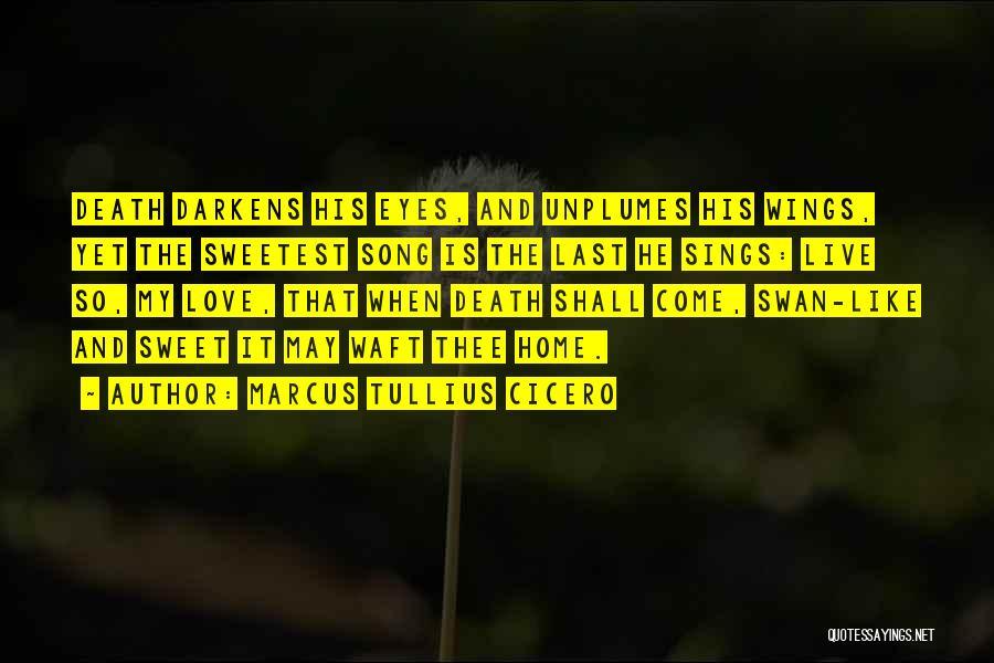 Live It Love It Quotes By Marcus Tullius Cicero