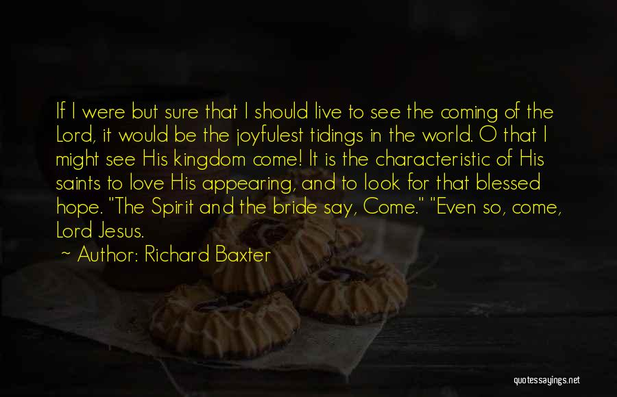 Live It Love It Quotes By Richard Baxter