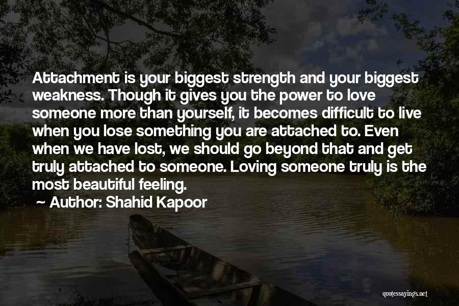 Live It Love It Quotes By Shahid Kapoor