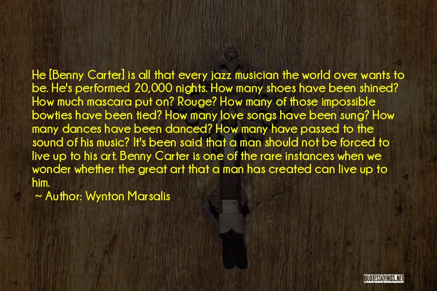 Live It Love It Quotes By Wynton Marsalis