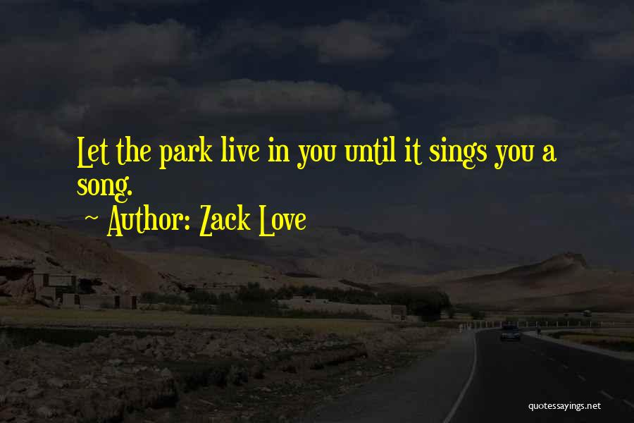 Live It Love It Quotes By Zack Love