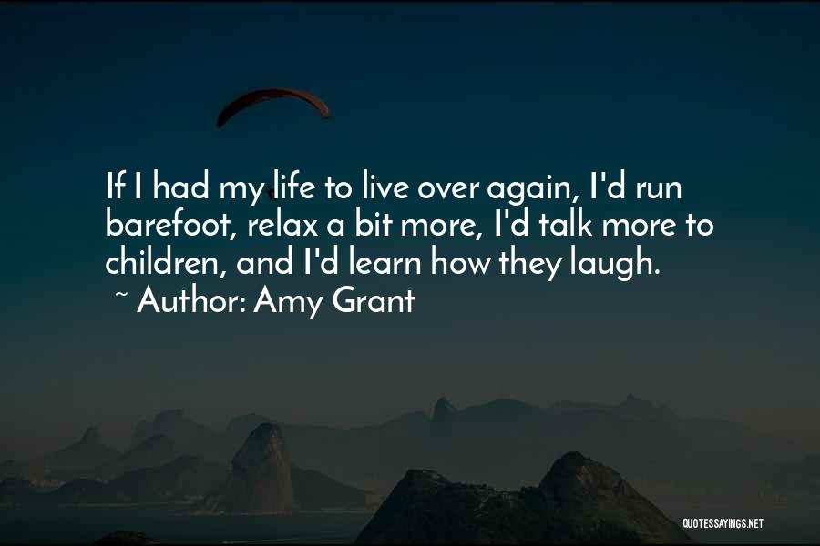 Live Laugh And Learn Quotes By Amy Grant
