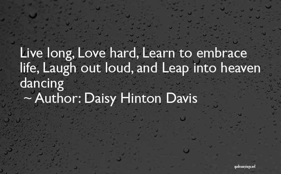 Live Laugh And Learn Quotes By Daisy Hinton Davis
